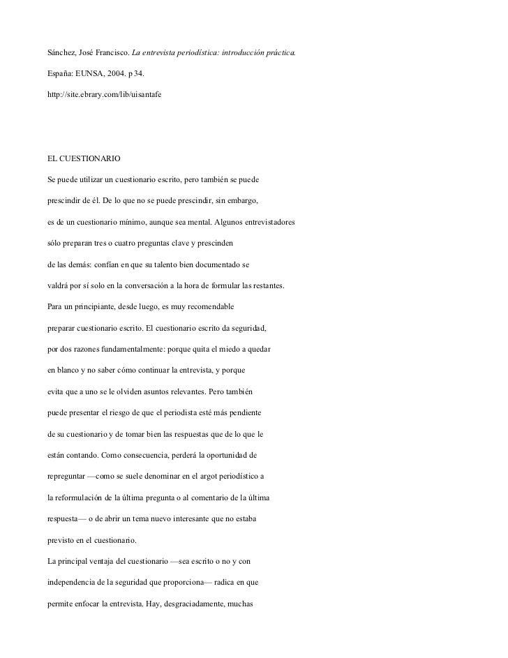 Sánchez, José Francisco. La entrevista periodística: introducción práctica.España: EUNSA, 2004. p 34.http://site.ebrary.co...