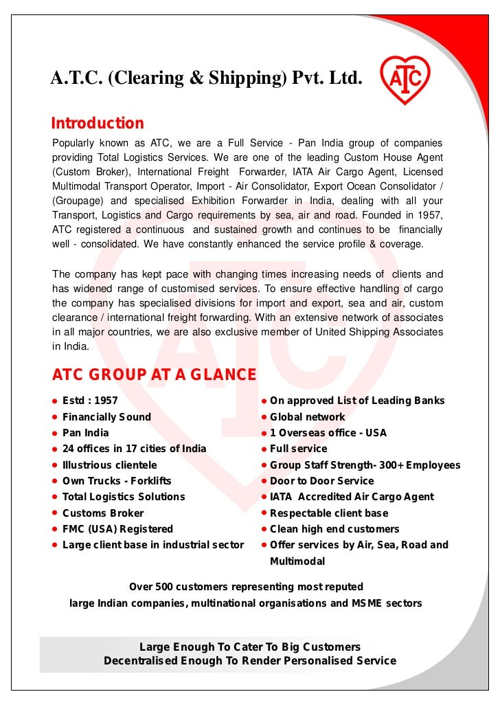 A.T.C. (Clearing & Shipping) Pvt. Ltd.IntroductionPopularly known as ATC, we are a Full Service - Pan India group of compa...