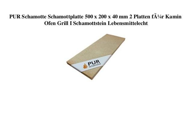 PUR Schamotte Schamottplatte 500 x 200 x 40 mm 2 Platten für Kamin Ofen Grill I Schamottstein Lebensmittelecht