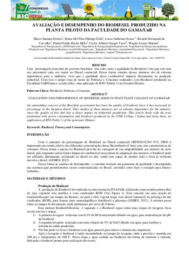 AVALIAÇÃO E DESEMPENHO DO BIODIESEL PRODUZIDO NA PLANTA PILOTO DA FACULDADE DO GAMA/UnB Maico Santana Pereira1 , Maria Del...