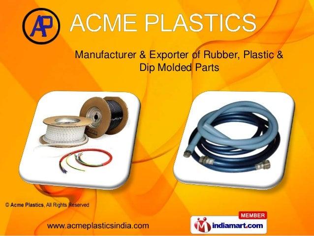 Manufacturer & Exporter of Rubber, Plastic &             Dip Molded Parts