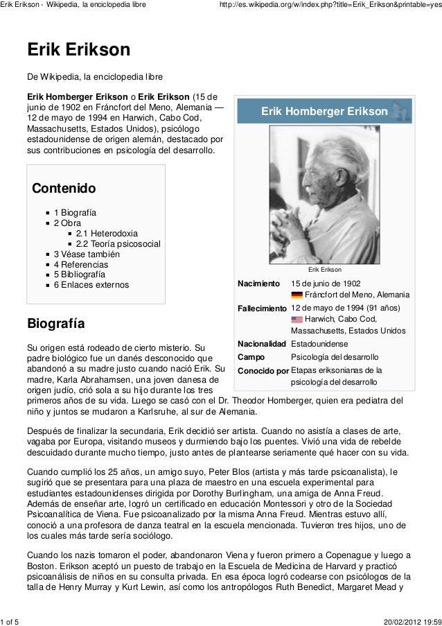 Erik Erikson - Wikipedia, la enciclopedia libre          http://es.wikipedia.org/w/index.php?title=Erik_Erikson&printable=...