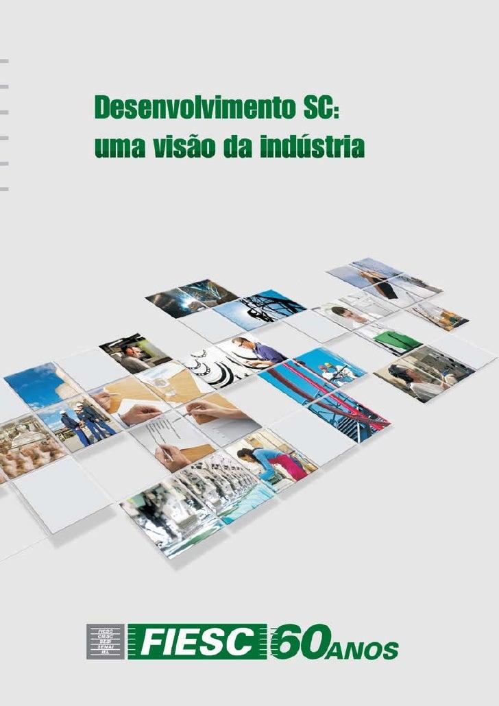 O      documento Desenvolvimento SC: uma visão da indústria oferece um novo ponto de       vista sobre as oportunidades e ...
