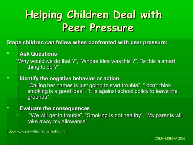response questions peer pressure Peer pressure is an undeniable part of a teen's life at school find out how to best talk to and guide your child about peer pressure and choosing friends dealing with peer pressure | everyday health.