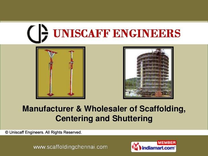 Manufacturer & Wholesaler of Scaffolding,       Centering and Shuttering