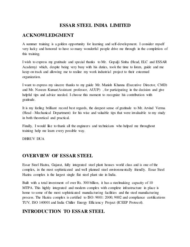 ESSAR STEEL INDIA LIMITED ACKNOWLEDGMENT A summer training is a golden opportunity for learning and self-development. I co...