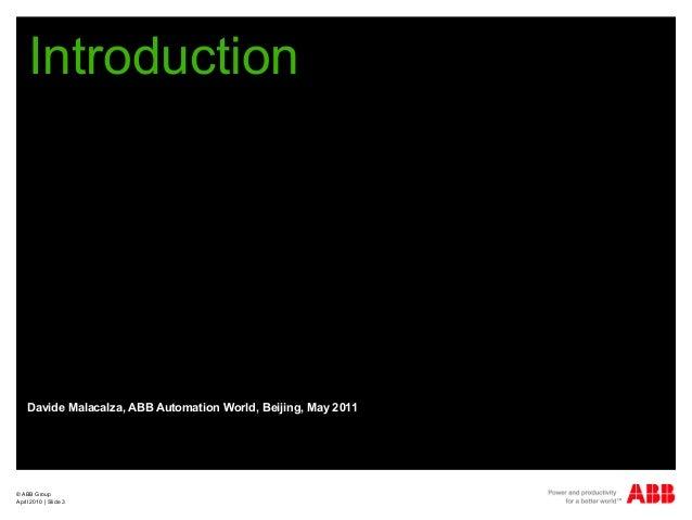 © ABB Group April 2010   Slide 3 Introduction Davide Malacalza, ABB Automation World, Beijing, May 2011
