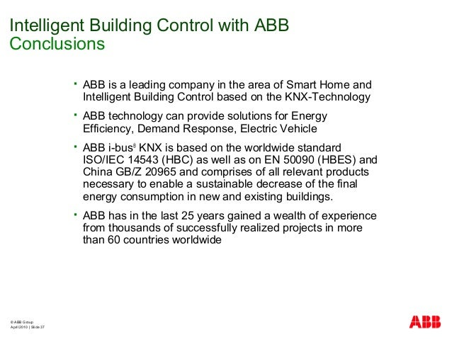 © ABB Group April 2010   Slide 37  ABB is a leading company in the area of Smart Home and Intelligent Building Control ba...
