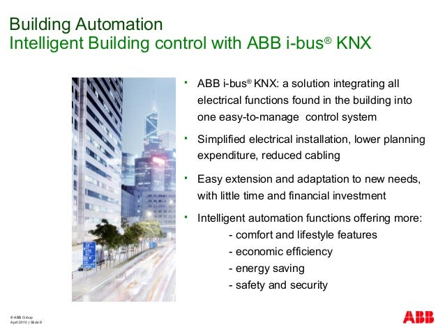 © ABB Group April 2010   Slide 9  ABB i-bus® KNX: a solution integrating all electrical functions found in the building i...