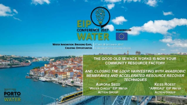 Boosting opportunities - Innovating water EIP Water WATER INNOVATION: BRIDGING GAPS, CREATING OPPORTUNITIES 27 AND 28 SEPT...