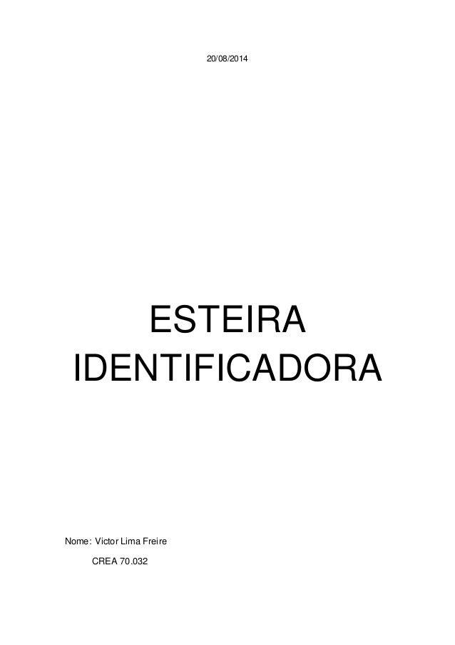 20/08/2014  ESTEIRA IDENTIFICADORA  Nome: Victor Lima Freire  CREA 70.032