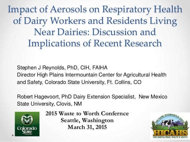 Impact of Aerosols on Respiratory Health of Dairy Workers and Residents Living Near Dairies: Discussion and Implications o...