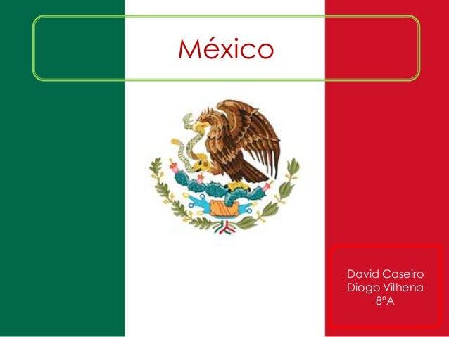 México David Caseiro Diogo Vilhena 8ºA