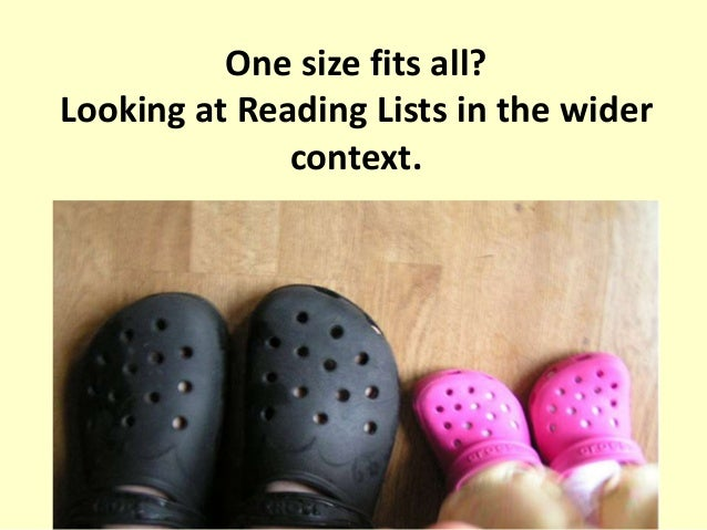 One size fits all?Looking at Reading Lists in the widercontext.