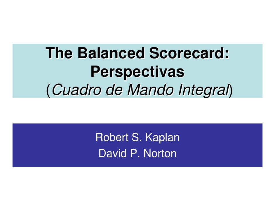 The Balanced Scorecard:       Perspectivas (Cuadro de Mando Integral)                  Integral        Robert S. Kaplan   ...