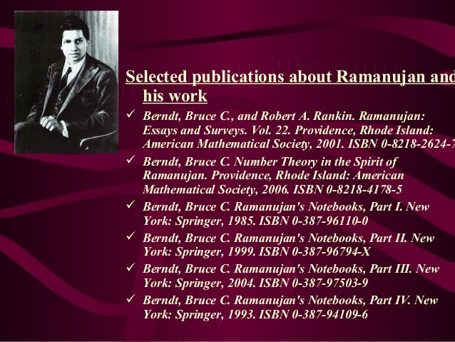 22 essay history mathematics ramanujan survey v Srinivasa ramanujan frs was an indian mathematician who lived during the  british rule in  ramanujan met deputy collector v ramaswamy aiyer, who  had founded the indian mathematical society :77 wishing for a  ramanujan:  essays and surveys 22 providence, rhode island: american mathematical  society.