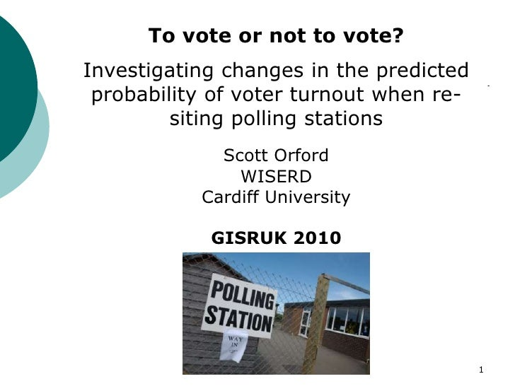 1<br />To vote or not to vote? <br />Investigating changes in the predicted probability of voter turnout when re-siting po...