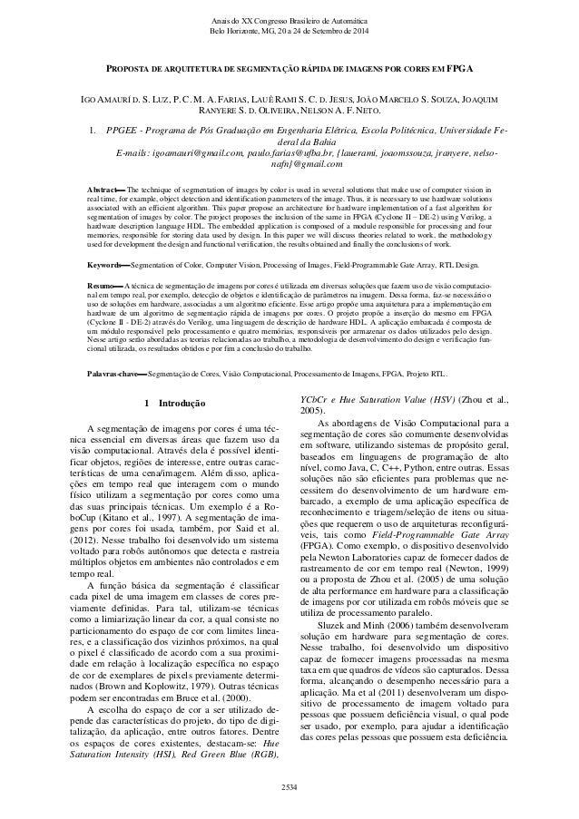 PROPOSTA DE ARQUITETURA DE SEGMENTAÇÃO RÁPIDA DE IMAGENS POR CORES EM FPGA IGO AMAURÍ D. S. LUZ, P. C. M. A. FARIAS, LAUÊ ...