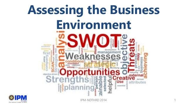 Assessing the Business Environment IPM-NDTHRD 2014 1
