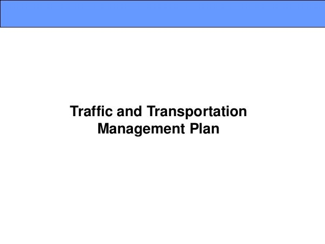 Traffic and Transportation Management Plan
