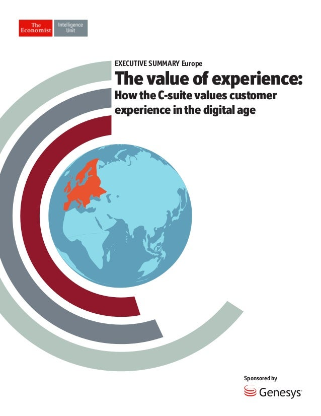 Sponsored by The value of experience: How the C-suite values customer experience in the digitalage EXECUTIVE SUMMARY Europe
