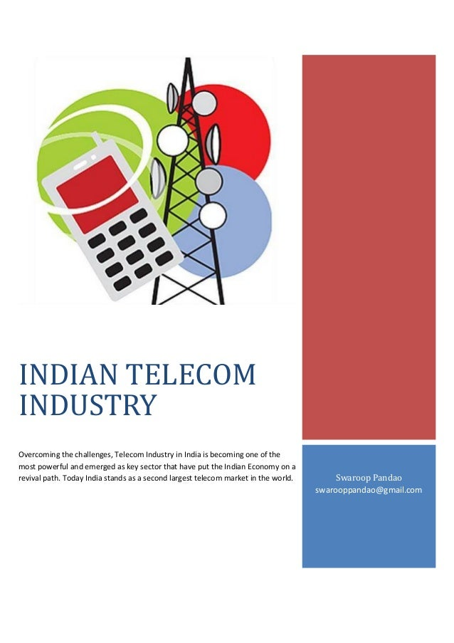the indian telecom industry The indian telecom industry is currently witnessing intense competition and pricing pressures since the entry of reliance jio back in september 2016, incu.