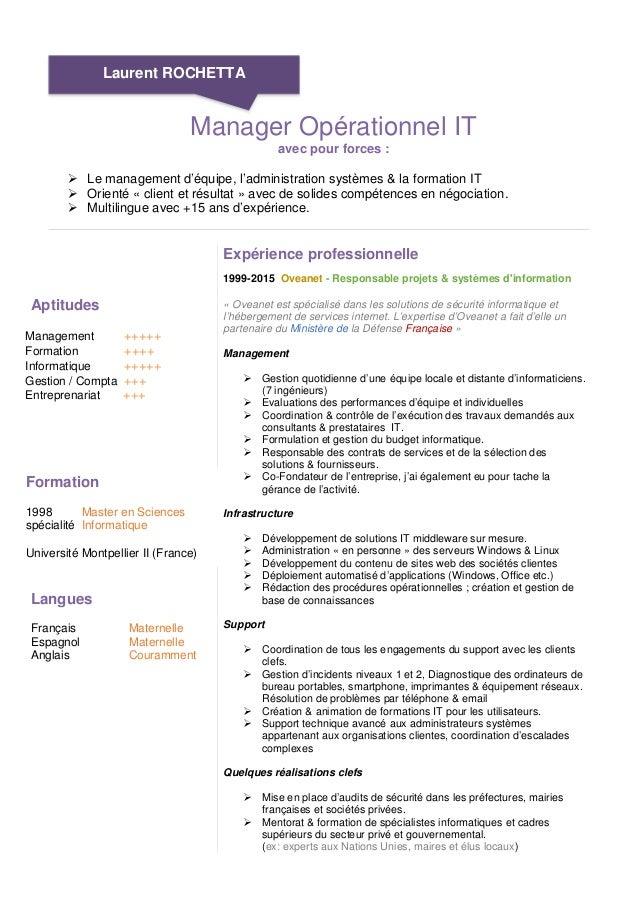Manager Opérationnel IT avec pour forces : Le management d'équipe, l'administration systèmes & la formation IT Orienté « c...