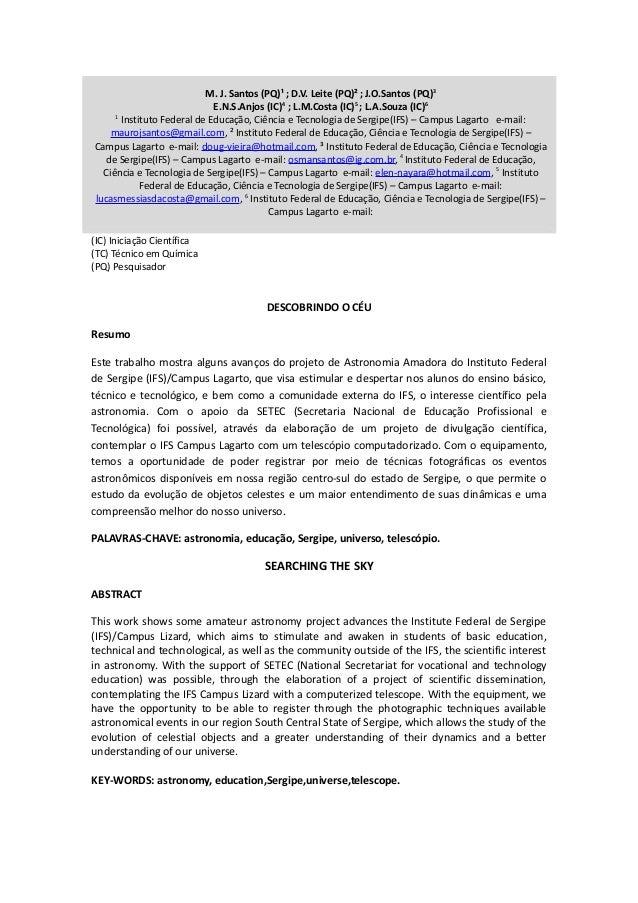 M. J. Santos (PQ)¹ ; D.V. Leite (PQ)² ; J.O.Santos (PQ)3 E.N.S.Anjos (IC)4 ; L.M.Costa (IC)5 ; L.A.Souza (IC)6 1 Instituto...
