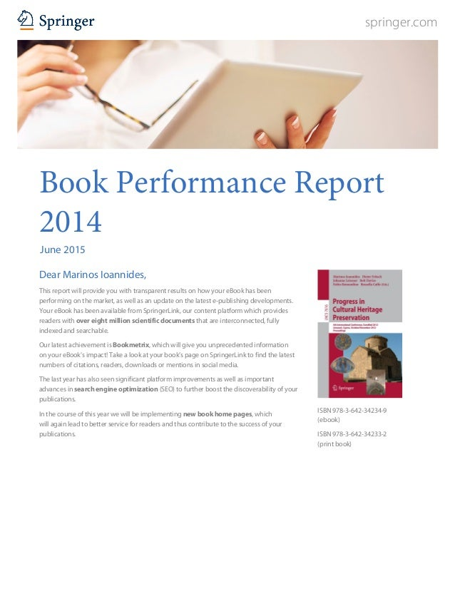 springer.com Book Performance Report 2014 June 2015 Dear Marinos Ioannides, This report will provide you with transparent ...