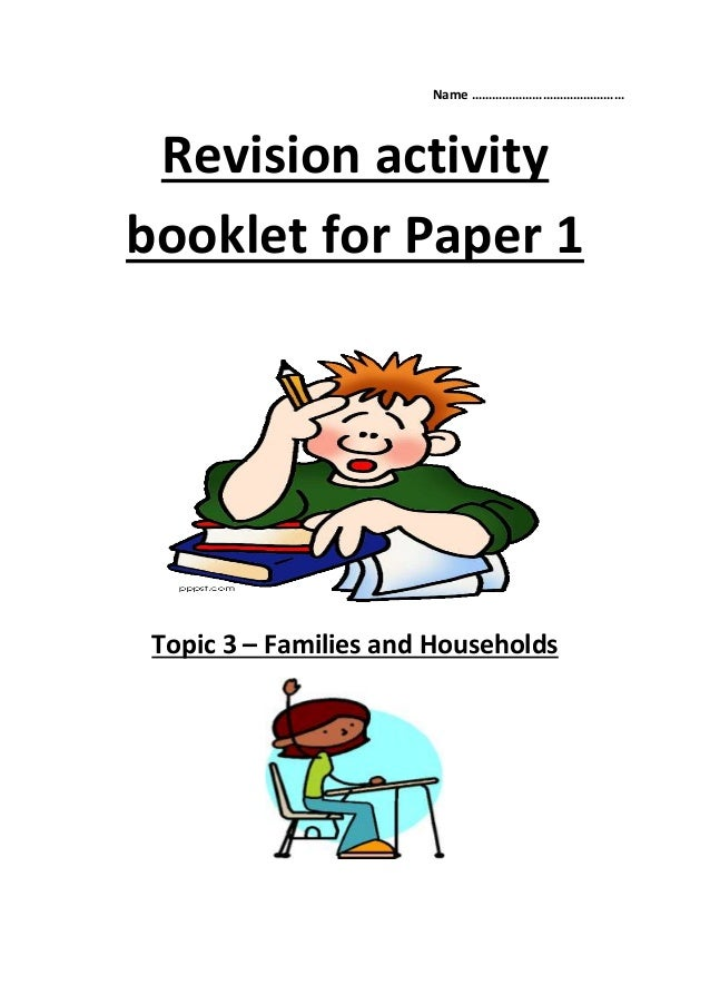 Name ……………………………………… Revision activity booklet for Paper 1 Topic 3 – Families and Households