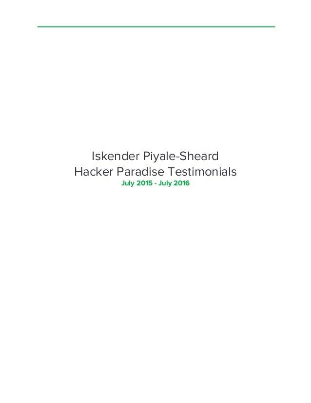 Iskender Piyale-Sheard Hacker Paradise Testimonials July 2015 - July 2016