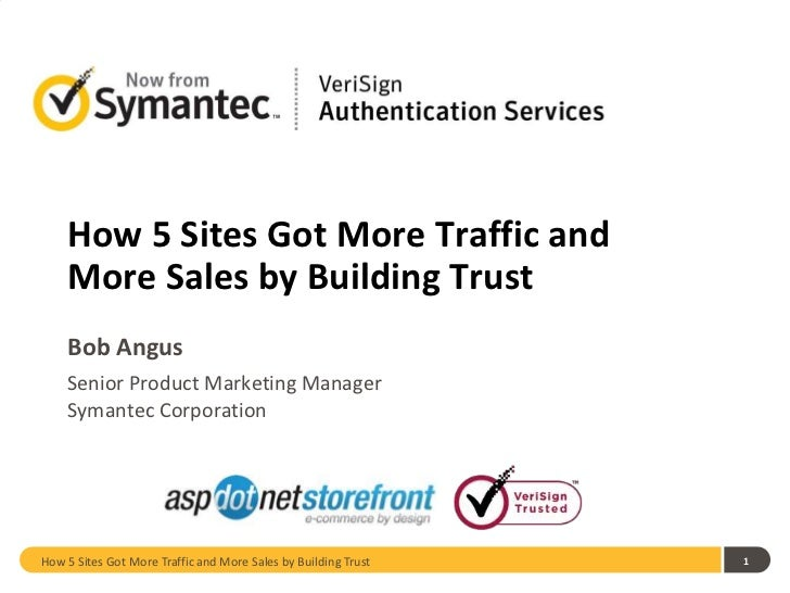 1<br />How 5 Sites Got More Traffic and More Sales by Building Trust<br />Bob Angus<br />Senior Product Marketing Manager<...