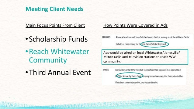 Meeting Client Needs Main Focus Points From Client •Scholarship Funds •Reach Whitewater Community •Third Annual Event How ...