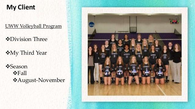 My Client UWW Volleyball Program Division Three My Third Year Season Fall August-November