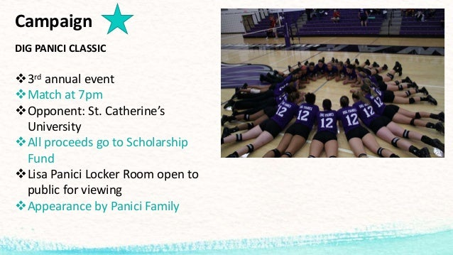 Campaign DIG PANICI CLASSIC 3rd annual event Match at 7pm Opponent: St. Catherine's University All proceeds go to Scho...