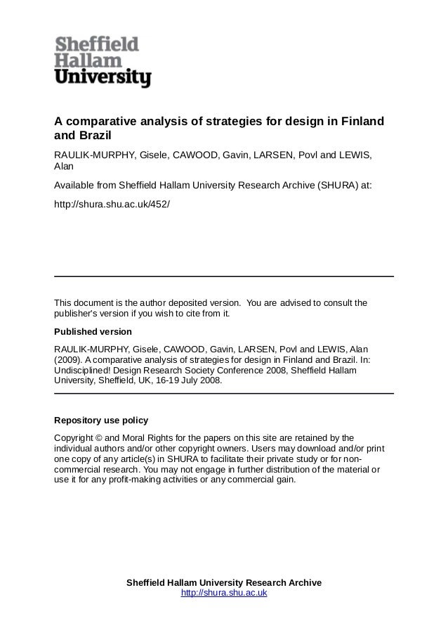 A comparative analysis of strategies for design in Finland and Brazil RAULIK-MURPHY, Gisele, CAWOOD, Gavin, LARSEN, Povl a...