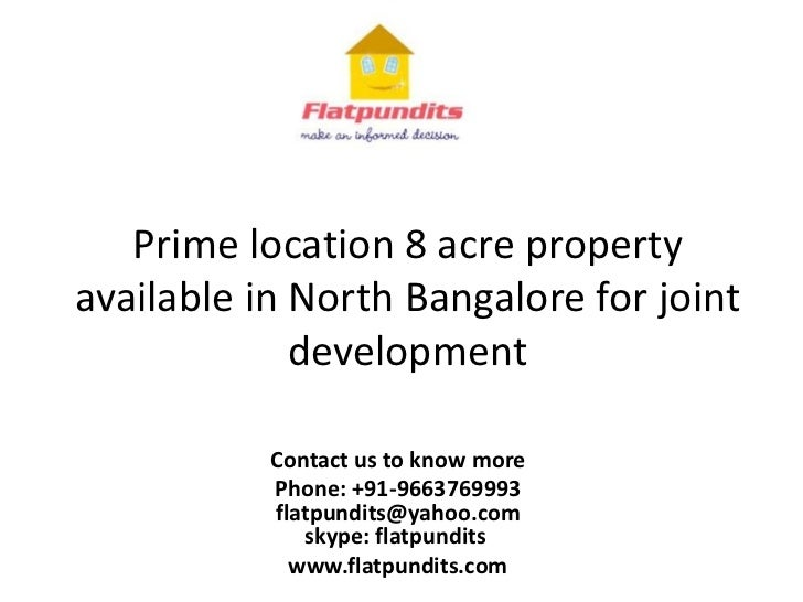 Prime location 8 acre propertyavailable in North Bangalore for joint             development           Contact us to know ...