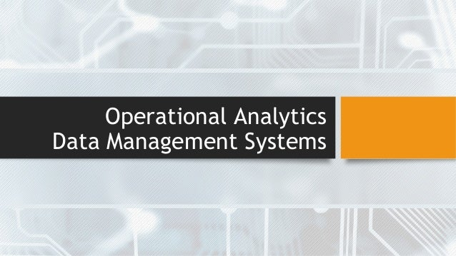 Operational Analytics Data Management Systems