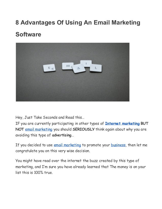 8 Advantages Of Using An Email Marketing Software Hey, Just Take Seconds and Read this… IF you are currently participatin...