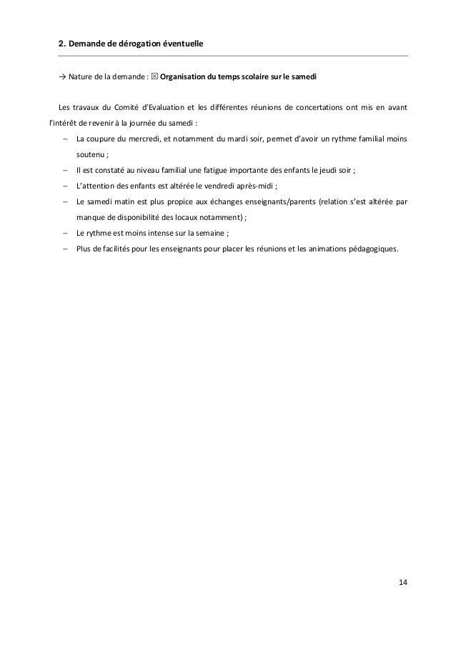 14 2. Demande de dérogation éventuelle → Nature de la demande : Organisation du temps scolaire sur le samedi Les travaux d...