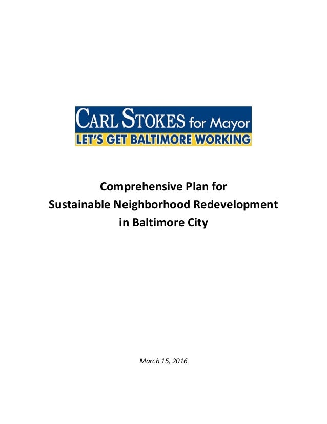 Comprehensive Plan for Sustainable Neighborhood Redevelopment in Baltimore City March 15, 2016