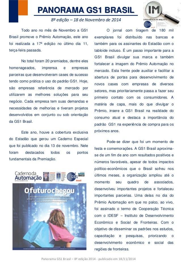 8ª edição – 18 de Novembro de 2014 PANORAMA GS1 BRASIL Todo ano no mês de Novembro a GS1 Brasil promove o Prêmio Automação...
