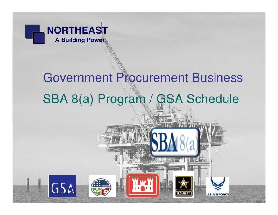 NORTHEAST  A Building Power     Government Procurement Business SBA 8(a) Program / GSA Schedule