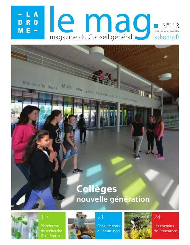 octobre/décembre 2014 le mag  N°113  magazine du Conseil général ladrome.fr  24  Les chemins  de l'itinérance  21  Consult...