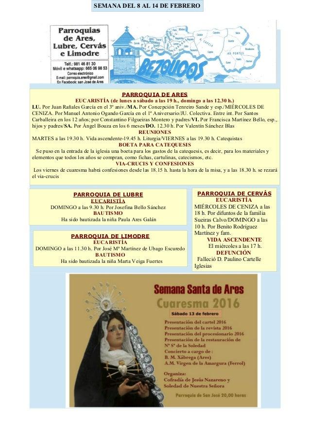 SEMANA DEL 8 AL 14 DE FEBRERO PARROQUIA DE ARES EUCARISTÍA (de lunes a sábado a las 19 h., domingo a las 12.30 h.) LU. Por...