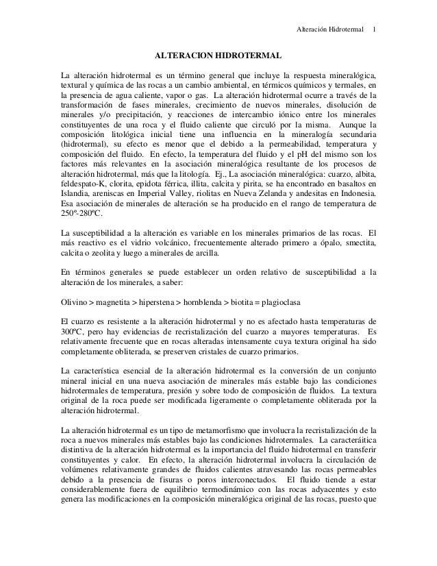 Alteración Hidrotermal 1 ALTERACION HIDROTERMAL La alteración hidrotermal es un término general que incluye la respuesta m...