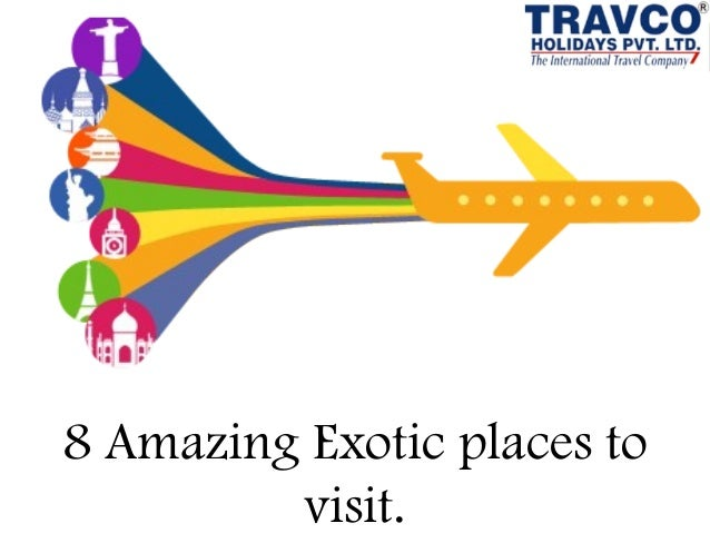 8 Amazing Exotic Places To Visit