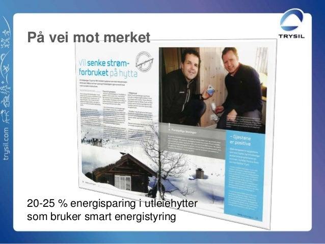 20-25 % energisparing i utleiehyttersom bruker smart energistyringPå vei mot merket