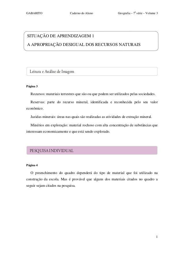 GABARITO Caderno do Aluno Geografia – 7a série – Volume 3 1 SITUAÇÃO DE APRENDIZAGEM 1 A APROPRIAÇÃO DESIGUAL DOS RECURSOS...