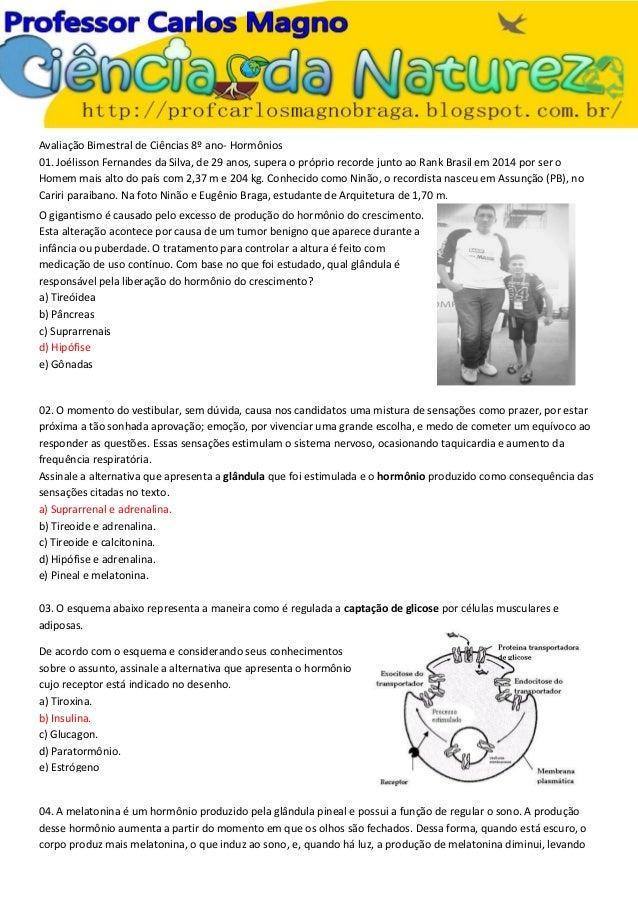 Avaliação Bimestral de Ciências 8º ano- Hormônios 01. Joélisson Fernandes da Silva, de 29 anos, supera o próprio recorde j...